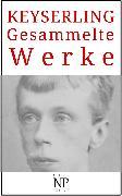 Cover-Bild zu Keyserling, Eduard von: Eduard von Keyserling - Gesammelte Werke (eBook)