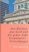 Cover-Bild zu Henss, Rita: Der Dichter, das Geld und die grüne Sosse. Frankfurter Verlockungen