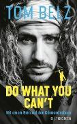 Cover-Bild zu Belz, Tom: Do what you can't (eBook)