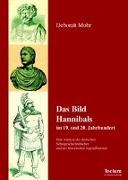 Cover-Bild zu Das Bild Hannibals im 19. und 20. Jahrhundert von Mohr, Deborah