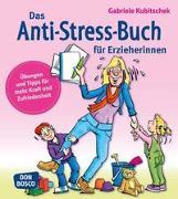 Cover-Bild zu Das Anti-Stress-Buch für Erzieherinnen von Kubitschek, Gabriele