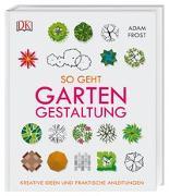 Cover-Bild zu So geht Gartengestaltung