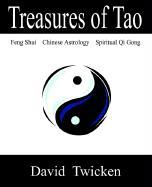 Cover-Bild zu Treasures of Tao: Feng Shui - Chinese Astrology - Qi Gong von Twicken, David