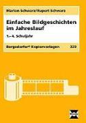 Cover-Bild zu Einfache Bildgeschichten im Jahreslauf von Schwarz, Marion