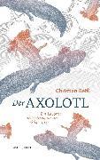 Cover-Bild zu Der Axolotl (eBook) von Reiß, Christian