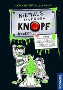 Cover-Bild zu Niemals den roten Knopf drücken 1, oder der Vulkan bricht aus von Naumann, Kati