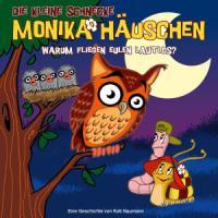 Cover-Bild zu Die kleine Schnecke Monika Häuschen 19. Warum fliegen Eulen lautlos? von Naumann, Kati
