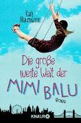 Cover-Bild zu Die große weite Welt der Mimi Balu von Naumann, Kati