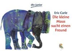 Cover-Bild zu Carle, Eric: Die kleine Maus sucht einen Freund