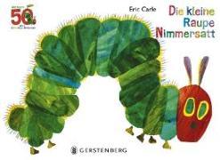 Cover-Bild zu Carle, Eric: Die kleine Raupe Nimmersatt - Jubiläumsausgabe