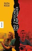 Cover-Bild zu Kolb, Suza: Und zwischen uns eine Mauer