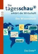 Cover-Bild zu Gürtler, Detlef (Unterstützt v.): Die Tagesschau erklärt die Wirtschaft