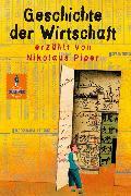 Cover-Bild zu Piper, Nikolaus: Geschichte der Wirtschaft (eBook)