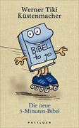 Cover-Bild zu Die neue 3-Minuten-Bibel (eBook) von Küstenmacher, Werner Tiki