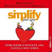 Cover-Bild zu Simplify your love (Audio Download) von Küstenmacher, Werner Tiki