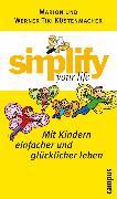 Cover-Bild zu simplify your life - Mit Kindern einfacher und glücklicher leben (eBook) von Küstenmacher, Marion