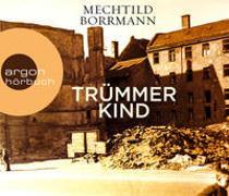 Cover-Bild zu Borrmann, Mechtild: Trümmerkind