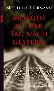 Cover-Bild zu Borrmann, Mechtild: Morgen ist der Tag nach gestern (eBook)
