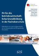 Cover-Bild zu Fit für die betriebswirtschaftliche Grundbildung in der Fachoberschule von Aubertin, Barbara