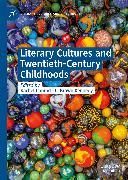 Cover-Bild zu Kennedy, L. Brown (Hrsg.): Literary Cultures and Twentieth-Century Childhoods (eBook)