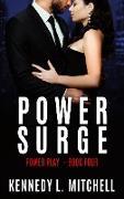 Cover-Bild zu Mitchell, Kennedy L.: Power Surge (Power Play, #4) (eBook)