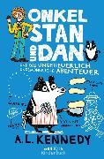 Cover-Bild zu Kennedy, A. L.: Onkel Stan und Dan und das ungeheuerlich ungewöhnliche Abenteuer