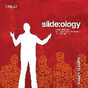 Cover-Bild zu slide:ology - Oder die Kunst, brillante Präsentationen zu entwickeln (eBook) von Duarte, Nancy