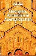 Cover-Bild zu Lonely Planet Reiseführer Georgien, Armenien, Aserbaidschan