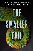 Cover-Bild zu Kuehn, Stephanie: The Smaller Evil (eBook)