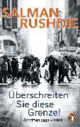 Cover-Bild zu Überschreiten Sie diese Grenze! (eBook) von Rushdie, Salman