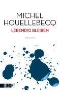Cover-Bild zu Lebendig bleiben von Houellebecq, Michel