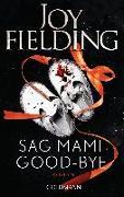 Cover-Bild zu Sag Mami Good-bye von Fielding, Joy