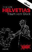 Cover-Bild zu Gold, Anne: Helvetias Traum vom Glück (eBook)