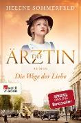Cover-Bild zu Sommerfeld, Helene: Die Ärztin: Die Wege der Liebe (eBook)