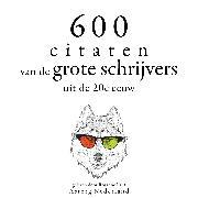 Cover-Bild zu Zweig, Stefan: 600 citaten van de grote schrijvers van de 20e eeuw (Audio Download)