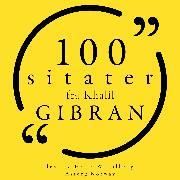 Cover-Bild zu Gibran, Khalil: 100 sitater fra Khalil Gibran (Audio Download)