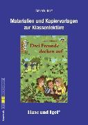 Cover-Bild zu Drei Freunde decken auf. Begleitmaterial von Holthausen, Luise