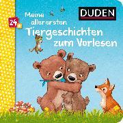 Cover-Bild zu Duden 24+: Meine allerersten Tiergeschichten zum Vorlesen von Holthausen, Luise