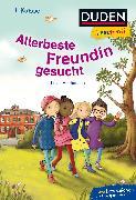 Cover-Bild zu Duden Leseprofi - Allerbeste Freundin gesucht, 1. Klasse von Holthausen, Luise