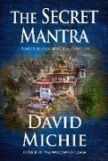 Cover-Bild zu The Secret Mantra (A Matt Lester Spiritual Thriller, #2) (eBook) von Michie, David