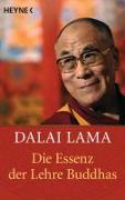 Cover-Bild zu Die Essenz der Lehre Buddhas von Dalai Lama
