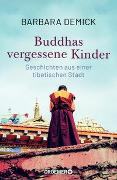 Cover-Bild zu Buddhas vergessene Kinder von Demick, Barbara