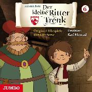 Cover-Bild zu Der kleine Ritter Trenk. Original- Hörspiele zur ZDF-Serie. 1. Staffel [6] (Audio Download) von Boie, Kirsten