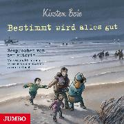 Cover-Bild zu Bestimmt wird alles gut (Audio Download) von Boie, Kirsten