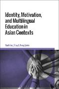Cover-Bild zu eBook Identity, Motivation, and Multilingual Education in Asian Contexts