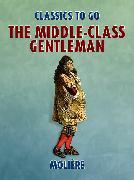 Cover-Bild zu Molière: The Middle-Class Gentleman (eBook)
