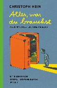 Cover-Bild zu Hein, Christoph: Alles, was du brauchst