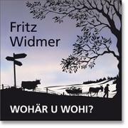 Cover-Bild zu Widmer, Fritz: Wohär u wohi?