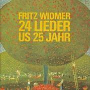 Cover-Bild zu Widmer, Fritz: 24 Lieder us 25 Jahr