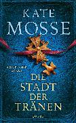 Cover-Bild zu Mosse, Kate: Die Stadt der Tränen (eBook)